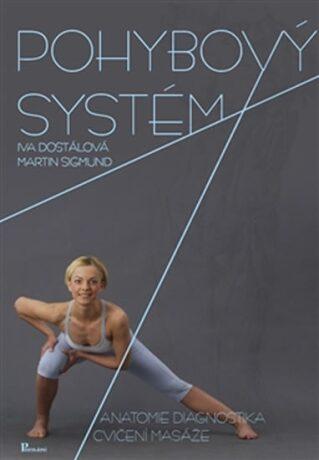 Pohybový systém - Iva Dostálová, Martin Sigmund