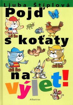 Pojď s koťaty na výlet - Ljuba Štíplová