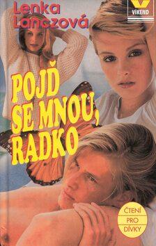Pojď se mnou, Radko - Lenka Lanczová