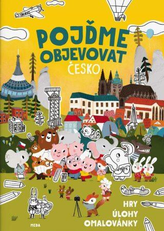 Pojďme objevovat Česko – Hry, úlohy, omalovánky - Mária Nerádová