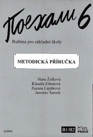 Pojechali 6 - Ruština pro základní školy (Metodická příručka) - Kolektiv