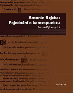 Pojednání o kontrapunktu - Antonín Rejcha, Roman Dykast