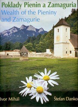 Poklady Pienin a Zamaguria Wealth of the Pieniny and Zamagurie - Štefan Danko, Ivor Mihál