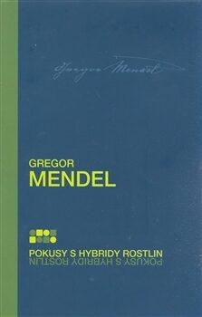 Pokusy s hybridy rostlin - Gregor Mendel