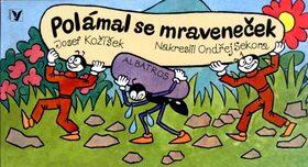 Polámal se mraveneček - Ondřej Sekora, Josef Kožíšek