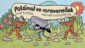 Polámal se mraveneček - Josef Kožíšek