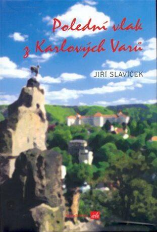 Polední vlak z Karlových Varů - Jiří Slavíček