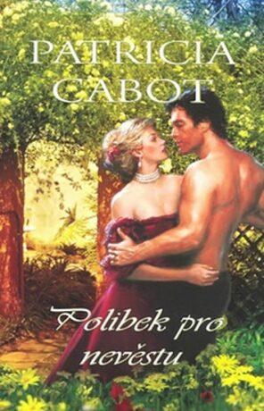 Polibek pro nevěstu - Cabot Patricia
