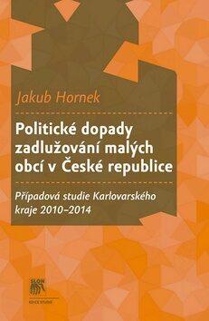 Politické dopady zadlužování malých obcí v České republice - Jakub Hronek