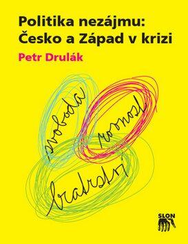 Politika nezájmu - Petr Drulák