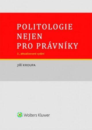 Politologie nejen pro právníky - Jiří Kroupa
