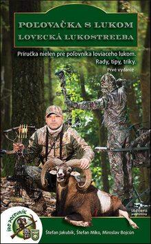 Poľovačka s lukom Lovecká lukostreľba - Kolektiv