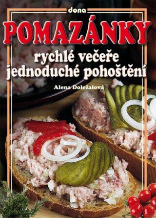 Pomazánky rychlé večeře jednoduché pohoštění - Alena Doležalová