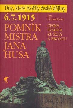 6. 7. 1915 - Pomník Mistra Jana Husa - Jan Galandauer