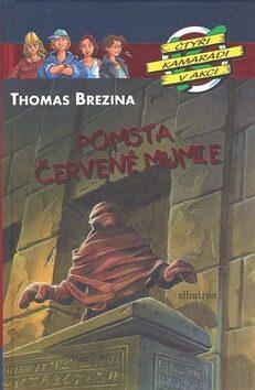 Pomsta červené mumie - Thomas Brezina; Petr Morkes