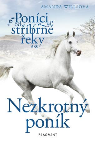 Poníci od stříbrné řeky – Nezkrotný poník - Amanda Willsová - e-kniha