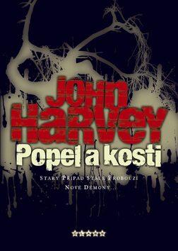 Popel a kosti - John Harvey