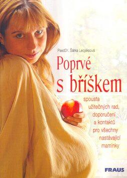 Poprvé s bříškem - Šárka Lecjaksová
