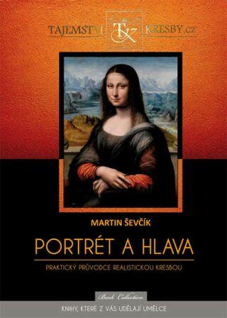 Portrét a hlava - Ševčík Martin