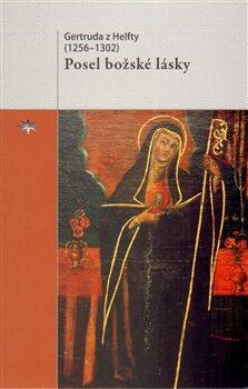 Posel božské lásky - Gertruda z Helfty
