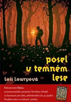 Posel v temném lese - Lois Lowryová