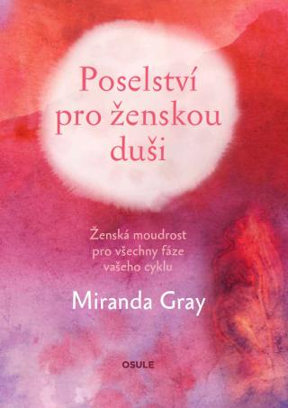 Poselství pro ženskou duši - Miranda Gray - e-kniha