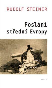 Poslání Střední Evropy - Rudolf Steiner