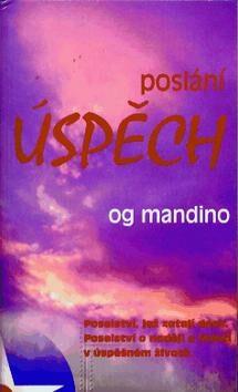 Poslání úspěch - Og Mandino