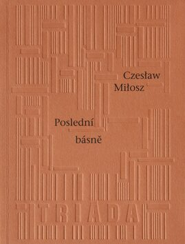Poslední básně - Czeslaw Milosz