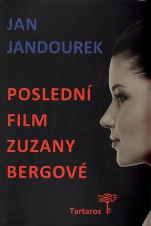 Poslední film Zuzany Bergové - Jan Jandourek