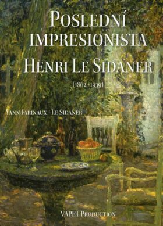 Poslední impresionista Henri Le Sidaner (1862-1939) - Farinaux-Le Sidaner Yann