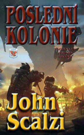 Poslední kolonie - John Scalzi