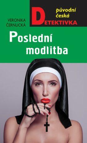 Poslední modlitba - Veronika Černucká