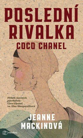 Poslední rivalka Coco Chanel - Jeanne Mackin