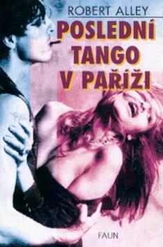 Poslední tango v Paříži - Robert W. Alley