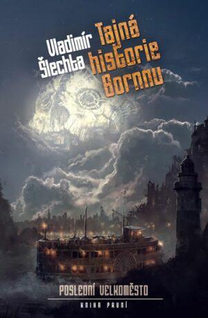 Tajná historie Bornnu - Vladimír Šlechta