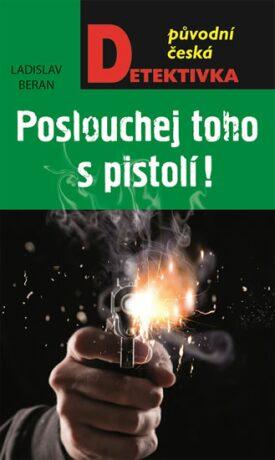 Poslouchej toho s pistolí! - Ladislav Beran