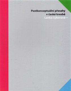 Postkonceptuální přesahy v české kresbě - Lenka Sýkorová