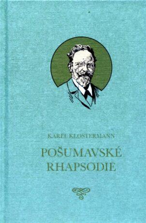 Pošumavské Rhapsodie - Karel Klostermann