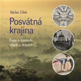 Posvátná krajina - Václav Cílek