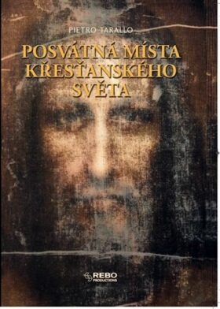 Posvátná místa křesťanského světa - Tarallo Pietro