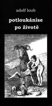 Potloukáníse po životě - Adolf Loub
