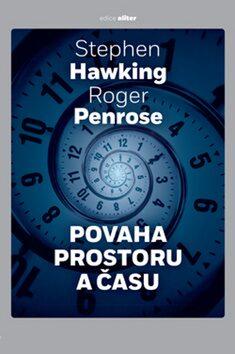 Povaha prostoru a času - Stephen Hawking, Roger Penrose