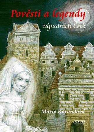 Pověsti a legendy západních Čech - Marie Korandová