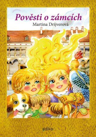 Pověsti o zámcích - Martina Drijverová