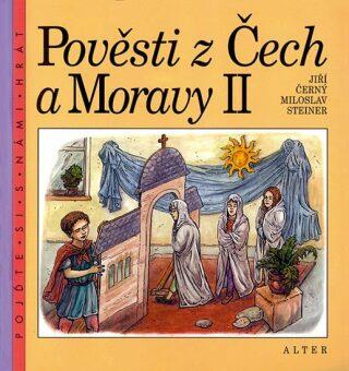 Pověsti z Čech a Moravy II. - Jiří Černý, Steiner Miloslav