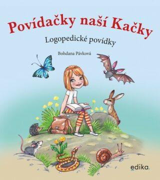 Povídačky naší Kačky - Bohdana Pávková