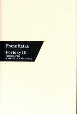 Povídky III. - Franz Kafka