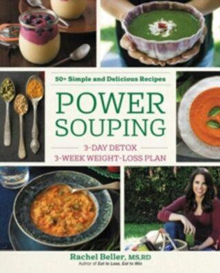 Power Souping - 3-Day Detox, 3-Week Weight-Loss Plan - Beller Rachel