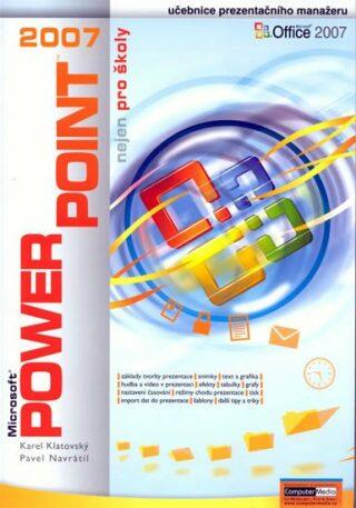 PowerPoint 2007 nejen pro školy - Pavel Navrátil